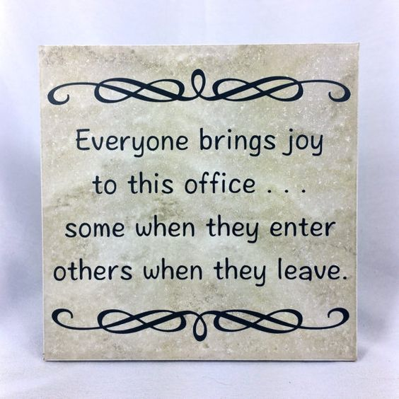 Everyone brings joy to this office . . . tile, vinyl, quote, saying, coworker, office