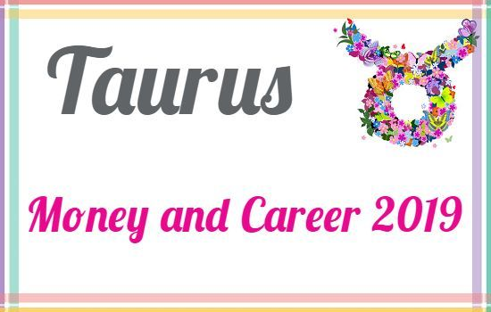 Horoscope Forecast 2019 | Monthly Horoscope 2019: Taurus