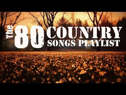 80 S Country Music Hits Playlist Full Songs Top 100 Classic
