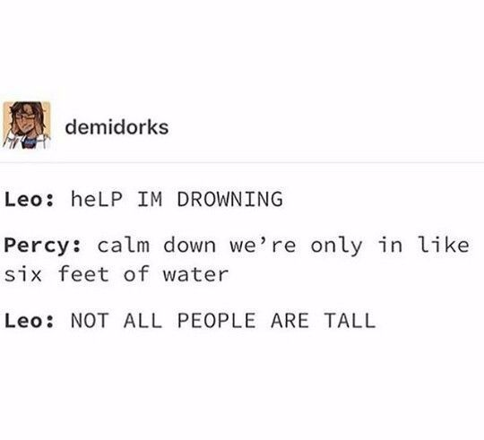 I Can Agree With Leo I Can T Go Into The 5 Foot End Without Practically Drowning Cause I Can T Swi In 2020 Percy Jackson Books Percy Jackson Memes Percy Jackson Funny