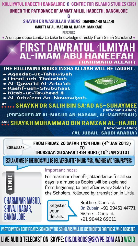 A unique opportunity to take knowledge directly from Salafi Scholars!  First Dawratul 'Ilmiyah Al-Imam Abu Haneefah (rahimahu Allah).    At Charminar Masjid, Shivaji Nagar, Bangalore.    From Friday, 20 Safar 1434 Hijri (4th Jan 2013)  to  Thursday, 26 Safar 1434 Hijri (10th Jan 2013).