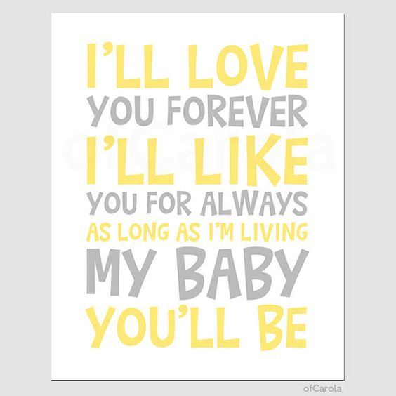 I'll Love You Forever I'll Like You For Always Quote by ...