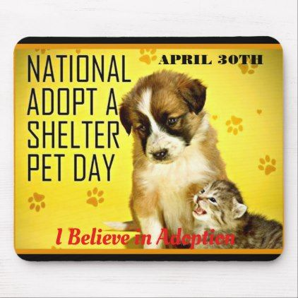 National Adopt A Shelter Pet Day Mousepad Zazzle Com In 2020 Pet Day Pets Animal Shelter Quotes