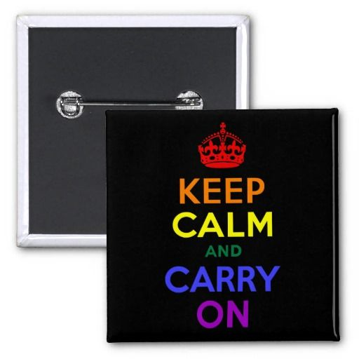 Keep Calm and Carry On Rainbow Pinback Buttons