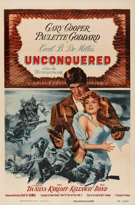 Cine Clásico Usa, Del Cine, Pósters De, Caratulas, Carteles, Historia, Películas Películas Occidentales, Posters Unconquered, Unconquered 1947