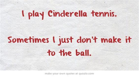 BAHAHA MY TENNIS IN A NUTSHELL.