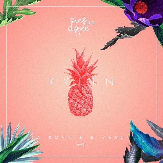 Pineapple pop - RVLTN (La Royale & Yesco Remix) Free Download