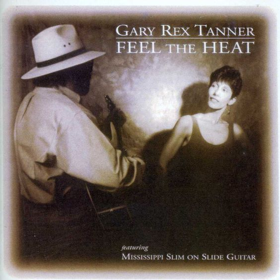 Gary Rex Tanner - Feel The Heat