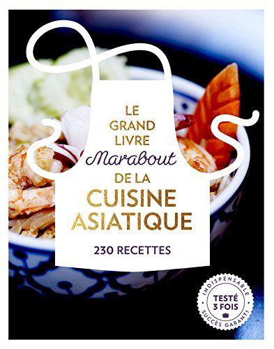 Le Grand Livre Marabout De La Cuisine Asiatique De Collectif Https Www Amazon Fr Dp 2501125320 Ref Cm Sw R Pi Dp U Livre De Recette Cuisine Asiatique Cuisine