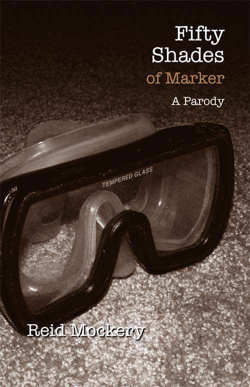 Amazon.com: Fifty Shades of Marker: Book Two of the Fifty Shades Parody (Reid Mockery) eBook: Reid Mockery: Kindle Store