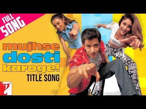 Mujhse Dosti Karoge Full Title Song Hrithik Kareena Rani Asha Alka Udit Youtube In 2020 Download Free Movies Online Songs Free Movies