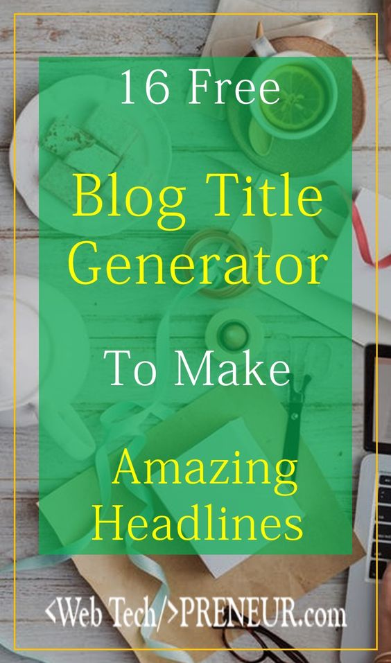 16 Free Blog Title Generator to make Amazing Headlines