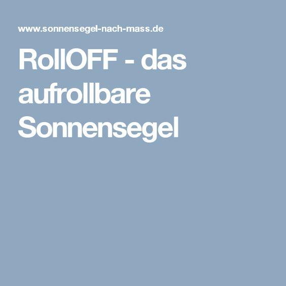 RollOFF - das aufrollbare Sonnensegel