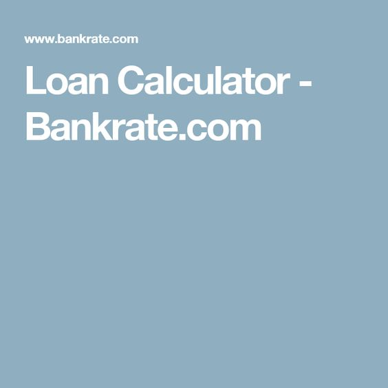 Loan Calculator  BankrateCom  Senior Portfolio
