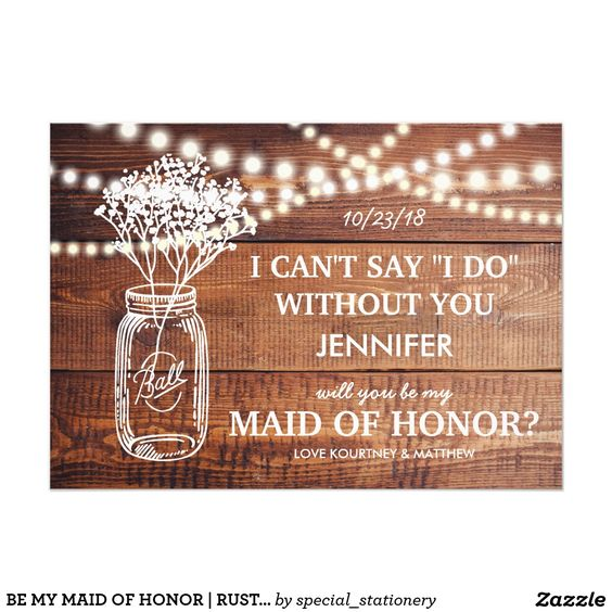 Rustic Be My Maid of Honor Wedding Card #rusticwedding