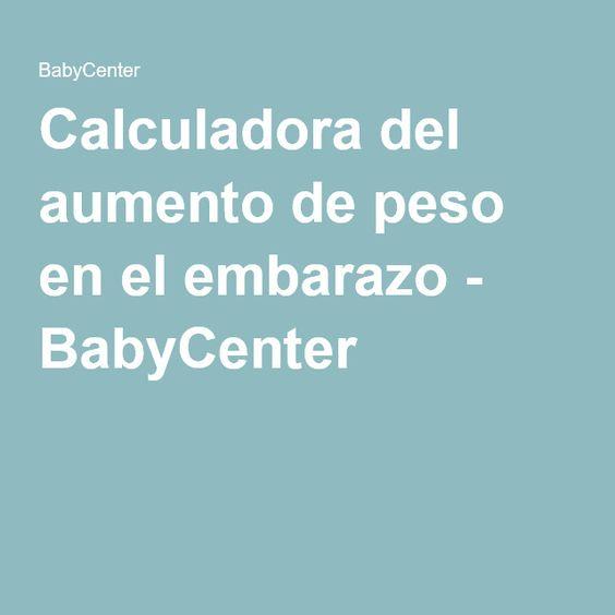 Calculadora del aumento de peso en el embarazo - BabyCenter
