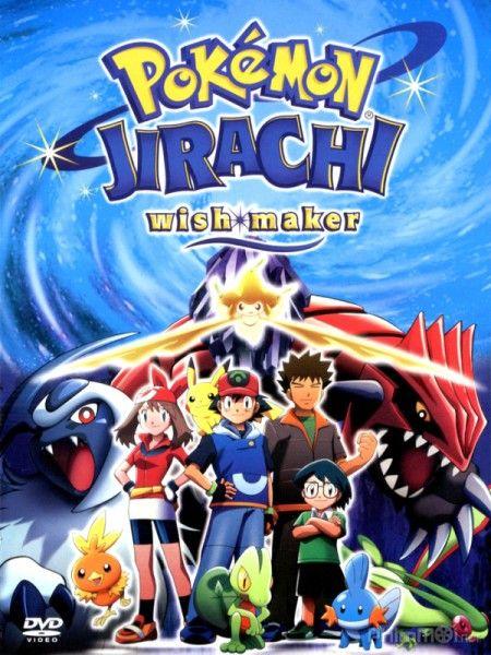 Phim Pokemon Movie 6: Bảy Đêm Cùng Ngôi Sao Nguyện Ước Jirachi,Jirachi Wish Maker