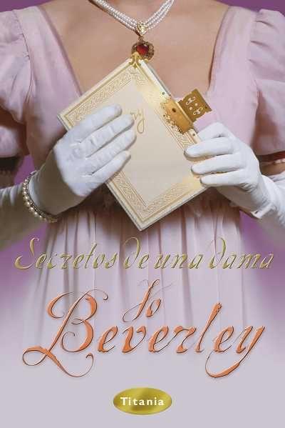"""SERIE """"MALLOREN"""" #8 - Secretos de una dama // Jo Beverley // Titania romántica histórica (Ediciones Urano)"""