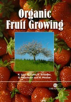Organic Fruit Growing /  by Lind, K., Lafer, G. &  Schloffer, K.