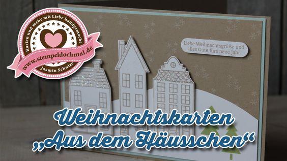 """Tutorial: Weihnachtskarte """"Aus dem Häusschen"""" mit Produkten von Stampin'..."""