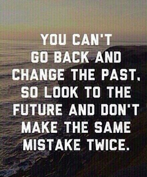 You Can Not Change Your Past In 2020 Like Quotes Quotes Best Quotes