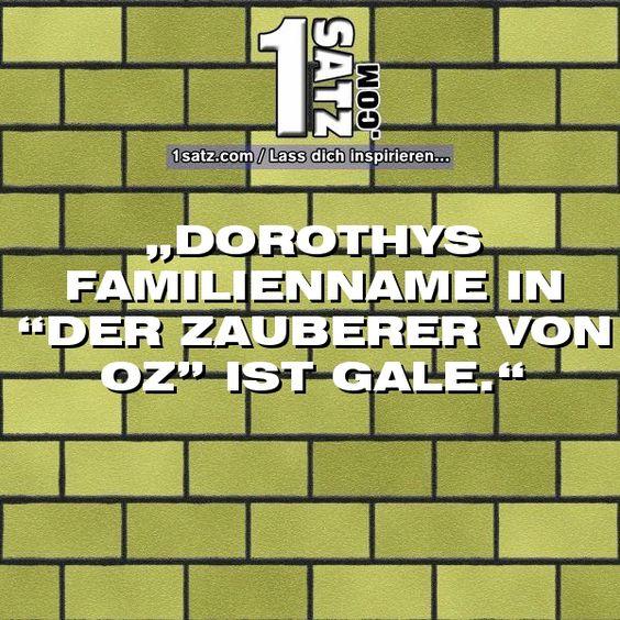 DOROTHYS FAMILIENNAME IN DER ZAUBERER VON OZ IST GALE.  #DOROTHYS #FAMILIENNAME #IN #DER #ZAUBERER #VON #OZ #IST #GALE