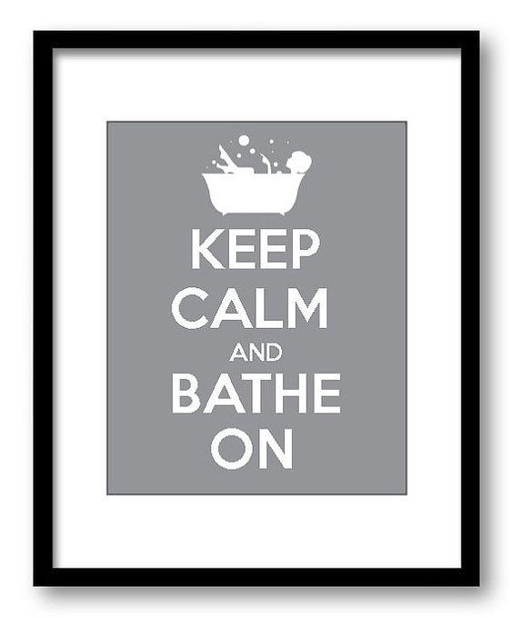 Keep Calm and Bathe On White Grey Gray Bathroom Art Print Wall Decor Bathroom Custom