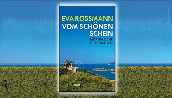 Eva Rossmann: Vom schönen Schein