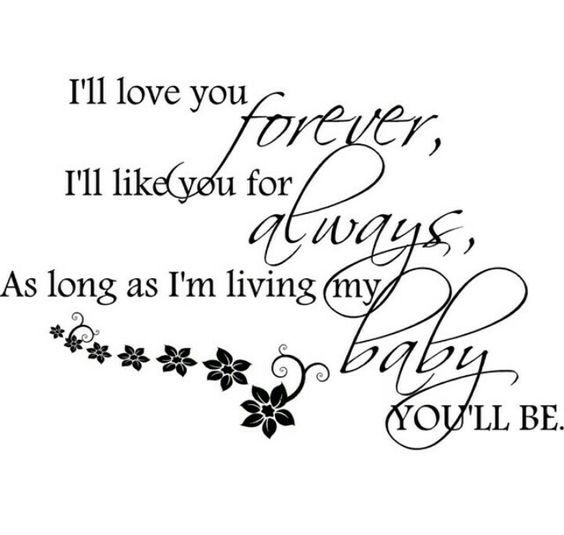 I Ll Love You Forever Quote: I'll Love You Forever, I'll Like You For Always, As Long