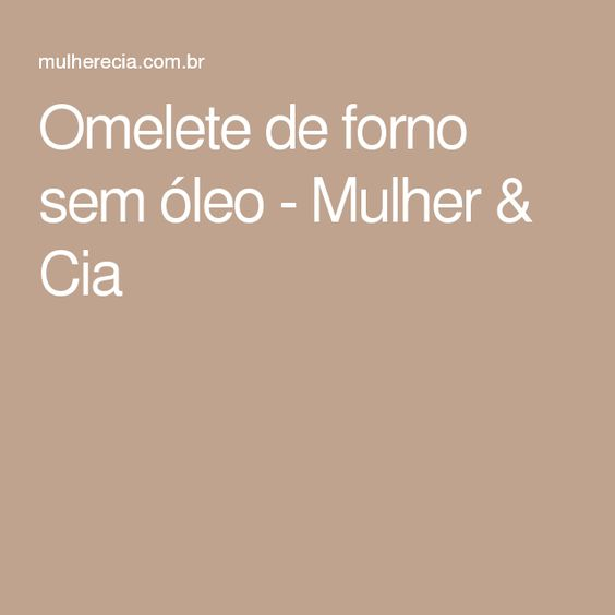 Omelete de forno sem óleo - Mulher & Cia