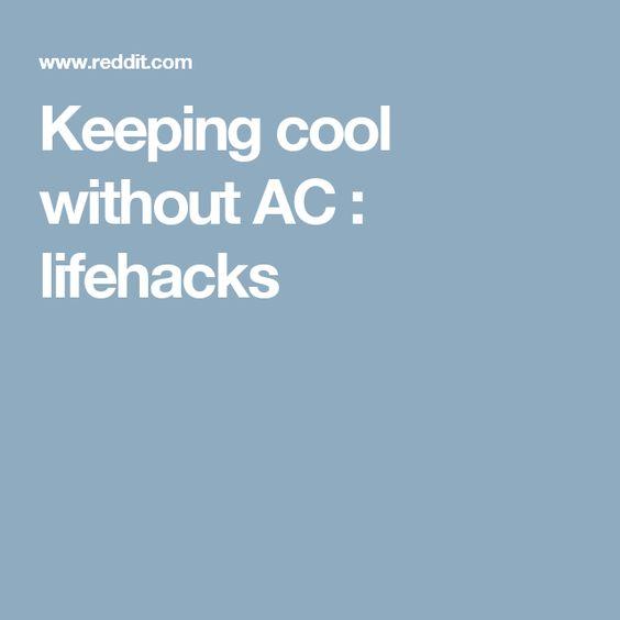 Keeping cool without AC : lifehacks