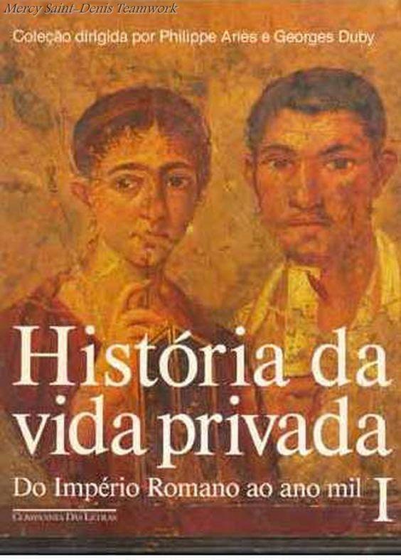 Histórias da Vida Privada Vol 1 - (do Império Romano ao ano Mil) Philippe Ariès e Georges Duby.