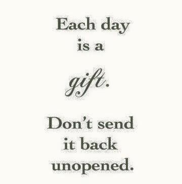 Each day IS a gift...!