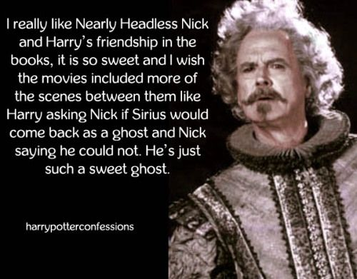 I Really Like Nearly Headless Nick And Harrys Friendship In The Harry Potter Pictures Harry Potter Obsession Slytherin Funny