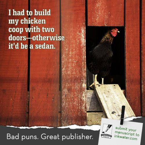 I Had To Build My Chicken Coop With Two Doors Otherwise It D Be A Sedan Inkwater Gives Your Manuscript Around The Cluck Care And Att