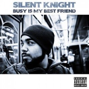 Silent Knight - Busy Is My Best Friend CD // Like new. Features Braille, Supastition, Gift Of Gab and more!