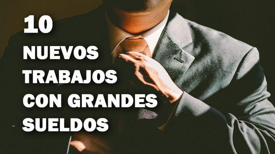 10 NUEVOS TRABAJOS CON GRANDES SUELDOS | ¿QUE CARRERA ESTUDIAR? | LAS CA...