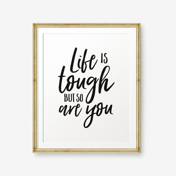 Life is tough but so are you Teens Gift Teens Room by PrintableSky