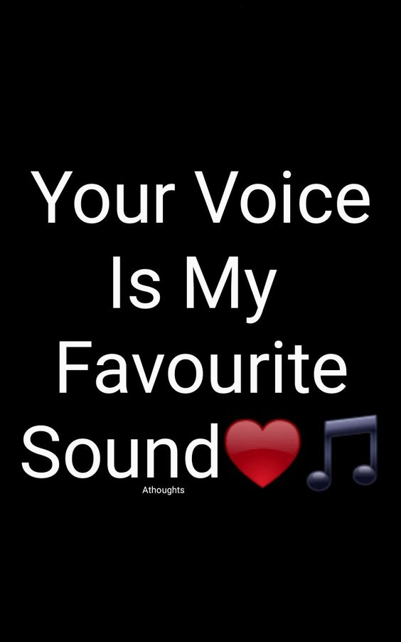 Your Voice Is My Favourite Sound Quotes Athoughts My Thoughts Asma Mujeer Pinterest Asmamujee Love Husband Quotes Good Morning Boyfriend Quotes Flirty Quotes