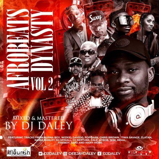 Dj Mix Dj Daley Afrobeats Dynasty Vol2 Afrobeats Dj Mixing Dj