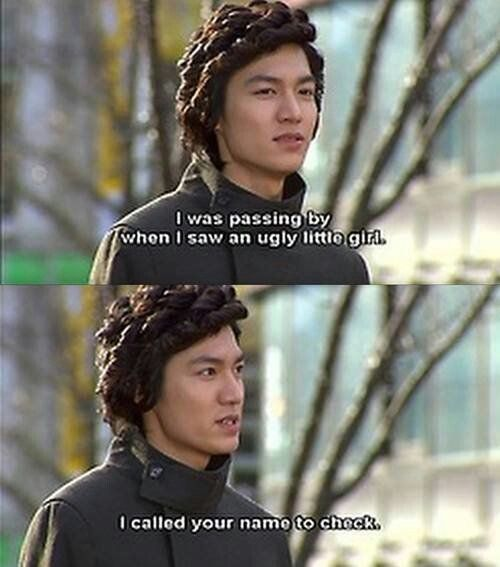 And that's the best compliment he could think of. - Boys over Flowers