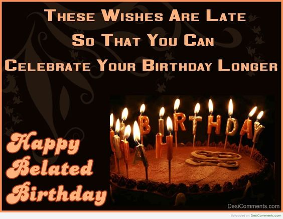 Belated Birthday wishes to post to a Fb friend: