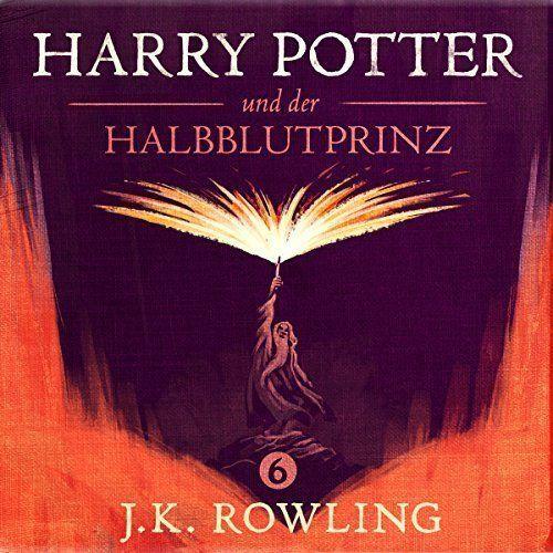 Horbuch Harry Potter Und Der Halbblutprinz Teil 1 Harry Potter Und Der Halbblutprinz Rowling Harry Potter Horbuch