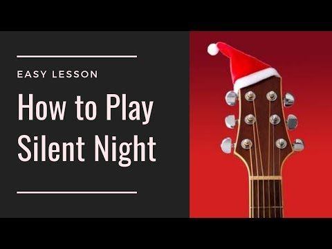 Learn How To Play Silent Night Easy Guitar Guitar Cover Christmas Songs Youtube Blues Guitar Lessons Easy Guitar Learn Guitar Songs