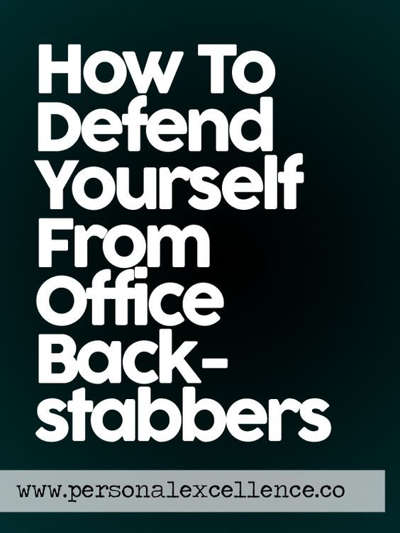 Protect Yourself From The Dreaded Office Mean Girls Work Environment Quotes Backstabbing Quotes Workplace Quotes