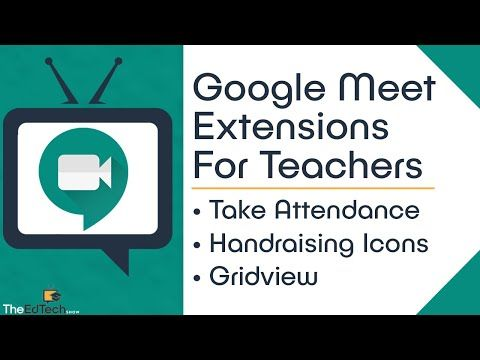 Google Meet Extensions For Classroom Teachers Attendance Hand Raising Icons And Gridview You In 2020 Teacher Classroom Google Classroom Resources Teacher Planning