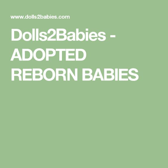 Dolls2Babies - ADOPTED REBORN BABIES