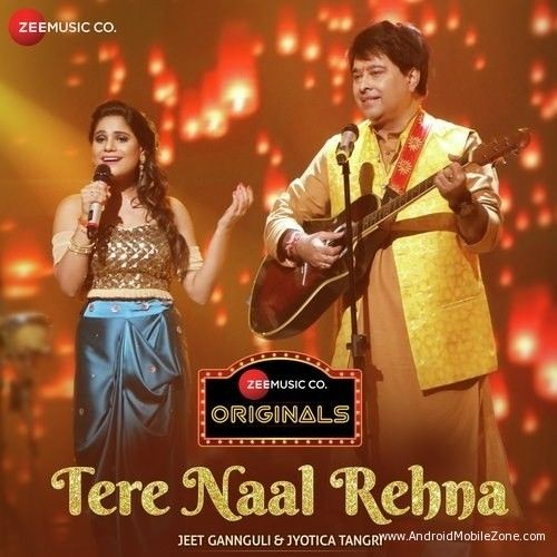 Free Download Tere Naal Rehna Jeet Gannguli Ringtone To Your Mobile Phone From Android Mobile Zone Latest Bollywood Songs Bollywood Songs Songs