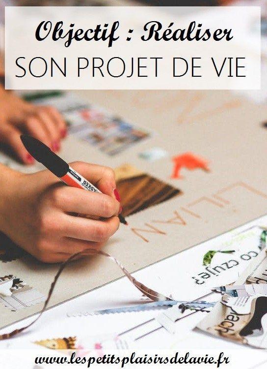 Methode Realiser Ses Projets Reves Objectifs Projet De Vie Objectifs De Vie Developpement Personnel
