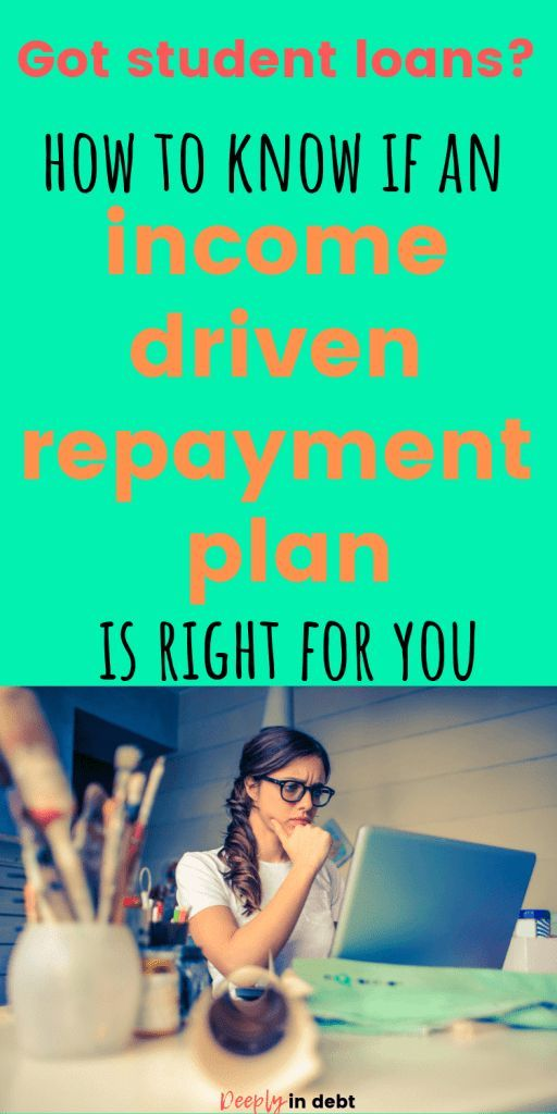How To Decide If Income Driven Student Loan Repayment Is The Best Plan For Me Deeply In Debt Student Loan Repayment Student Loan Repayment Plan Student Loans